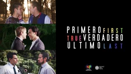 """""""Primero-Verdadero-Último"""" un cortometraje sobre tres relaciones gays"""