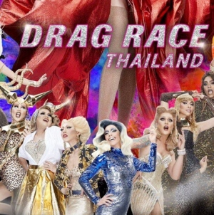 Drag Race Thailand, La version del Drag Race desde Thailandia